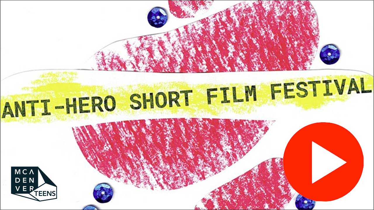"[Image description: Illustration with a white background, abstract red and yellow shapes, a few blueberries, and the words ""Anti-Hero Short Film Festival."" The MCA Denver Teen logo is in the bottom left and a red play button is on the bottom right.]"