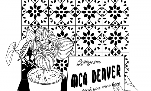 "A black and white design featuring a plant sitting on a wooden table, a hand holding a card that reads, ""Greetings from MCA Denver, wish you were here"", and what looks like stained glass in the background."