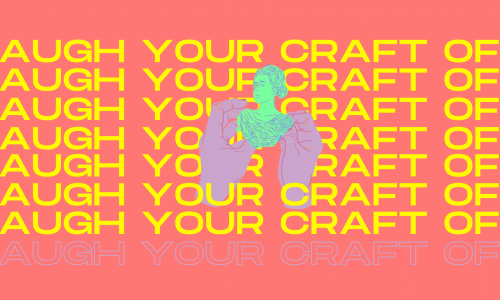 "[Image description: A vibrant salon color graphic with the text ""LAUGH YOUR CRAFT OFF"" printed eight times: seven times in yellow and the eighth time in purple. In the center of the graphic is an illustration of pink hands with red nails, and the hands are holding on to a green bust statue.]"