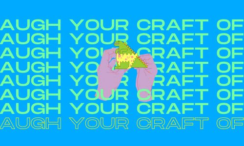 "[Image description: A vibrant blue graphic with the text ""LAUGH YOUR CRAFT OFF"" printed eight times: seven times in neon green and the eighth time in purple. In the center of the graphic is an illustration of pink hands with red nails, and the hands are holding on to a green dino coming out of a yellow shell with pink spots.]"