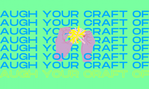 "A vibrant neon green graphic with the text ""LAUGH YOUR CRAFT OFF"" printed eight times: seven times in blue and the eighth time in yellow. In the center of the graphic is an illustration of pink hands with red nails, and the hands are holding on to a yellow and pink pom pom."